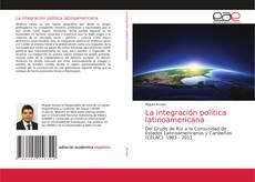 Bookcover of La integración política latinoamericana