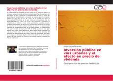 Bookcover of Inversión pública en vías urbanas y el efecto en precio de vivienda