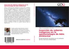 Portada del libro de Inserción de saberes indigenas en la epistemología de Adm Ambiental