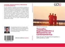 Copertina di Teosofía, Espiritualismo y Masonería en Centroamérica