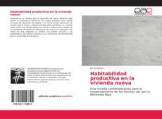 Bookcover of Habitabilidad productiva en la vivienda nueva