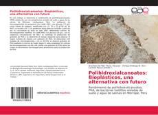 Couverture de Polihidroxialcanoatos: Bioplásticos, una alternativa con futuro