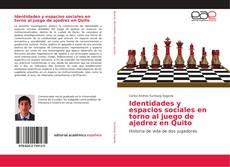 Copertina di Identidades y espacios sociales en torno al juego de ajedrez en Quito