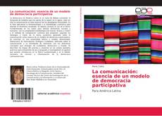 Обложка La comunicación: esencia de un modelo de democracia participativa