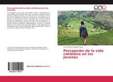 Portada del libro de Percepción de la vida cotidiana en los jovenes