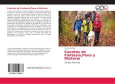 Bookcover of Cuentos de Fantasía,Pena y Misterio
