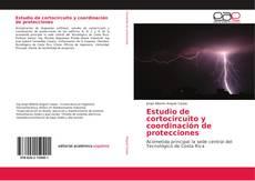 Bookcover of Estudio de cortocircuito y coordinación de protecciones