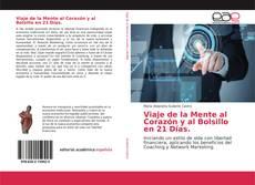 Capa do livro de Viaje de la Mente al Corazón y al Bolsillo en 21 Días.