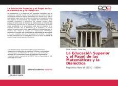 Copertina di La Educación Superior y el Papel de las Matemáticas y la Dialéctica