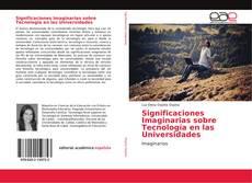 Portada del libro de Significaciones Imaginarias sobre Tecnología en las Universidades
