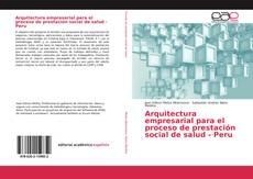 Portada del libro de Arquitectura empresarial para el proceso de prestación social de salud - Peru