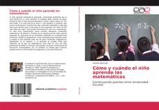 Portada del libro de Cómo y cuándo el niño aprende las matemáticas