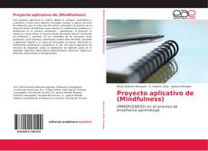 Bookcover of Proyecto aplicativo de (Mindfulness)
