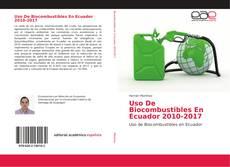 Uso De Biocombustibles En Ecuador 2010-2017 kitap kapağı