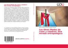 Bookcover of Los Otros Modos de creer y celebrar: Una mirada antropológica