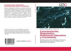 Bookcover of Caracterización, Diagnóstico, Orientación Educativa y Crecimiento