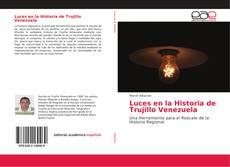 Обложка Luces en la Historia de Trujillo Venezuela