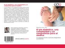 Обложка El pie diabetico, una complejidad y un compromiso para el medico
