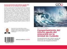 Bookcover of Comportamiento del infarto agudo del miocardio en la Unidad de Cuidado