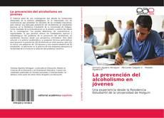 Bookcover of La prevención del alcoholismo en jóvenes