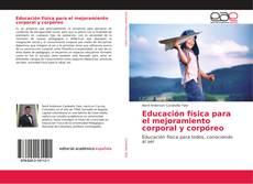 Bookcover of Educación física para el mejoramiento corporal y corpóreo