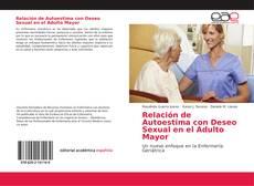 Relación de Autoestima con Deseo Sexual en el Adulto Mayor kitap kapağı