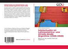 Portada del libro de Intelectuales en Latinoamérica: una mirada desde Argentina (1920-1940)