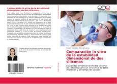Comparación in vitro de la estabilidad dimensional de dos siliconas的封面