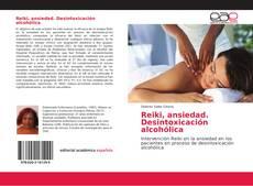 Reiki, ansiedad. Desintoxicación alcohólica kitap kapağı