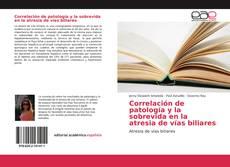 Copertina di Correlación de patología y la sobrevida en la atresia de vías biliares