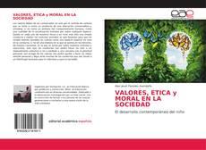 Couverture de VALORES, ETICA y MORAL EN LA SOCIEDAD