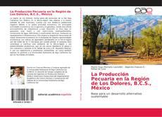 Portada del libro de La Producción Pecuaria en la Región de Los Dolores, B.C.S., México