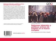 Bookcover of Reformas laborales y políticas activas de empleo en el marco europeo