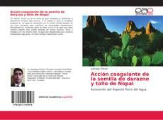 Обложка Acción coagulante de la semilla de durazno y tallo de Nopal