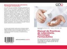 Manual de Practicas de Laboratorio. Tecnología Farmacéutica kitap kapağı
