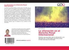 Bookcover of La alienación en el Derecho Penal Internacional