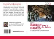 Обложка Lineamientos estratégicos para la negociación del Coltán Venezolano.
