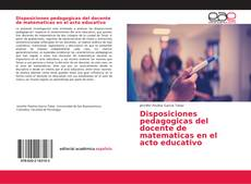 Copertina di Disposiciones pedagogicas del docente de matematicas en el acto educativo