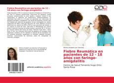 Buchcover von Fiebre Reumática en pacientes de 12 - 18 años con faringo-amigdalitis