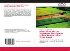 Bookcover of Identificación de Impactos Antrópicos sobre Suelos de la Zona Rural
