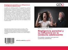 Portada del libro de Negligencia parental y su influencia en la conducta adolescente