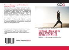 Nuevas ideas para problematizar la educacion fisica kitap kapağı