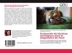 Bookcover of Evaluación de técnicas serologicas para el diagnóstico de FeLV