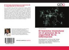 Portada del libro de El teorema inconcluso en el proceso de la seguridad de la información