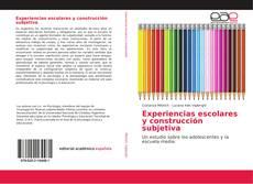 Portada del libro de Experiencias escolares y construcción subjetiva
