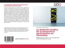 Portada del libro de La abolición jurídica de la democracia participativa en Venezuela