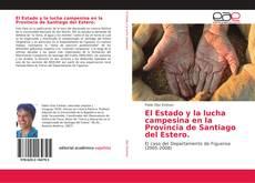 Bookcover of El Estado y la lucha campesina en la Provincia de Santiago del Estero.