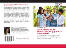 Bookcover of Las Creencias en Educación en y para la Diversidad