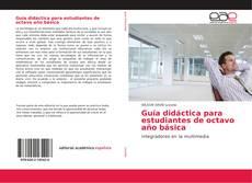 Buchcover von Guía didáctica para estudiantes de octavo año básica