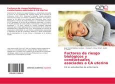 Portada del libro de Factores de riesgo biológicos y conductuales asociados a CA uterino